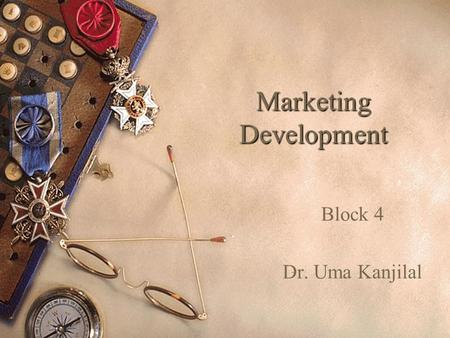 Marketing Development Block 4 Dr. Uma Kanjilal. Stages of a Multimedia Project  Planning and costing- infrastructure, time, skills etc.  Designing and.
