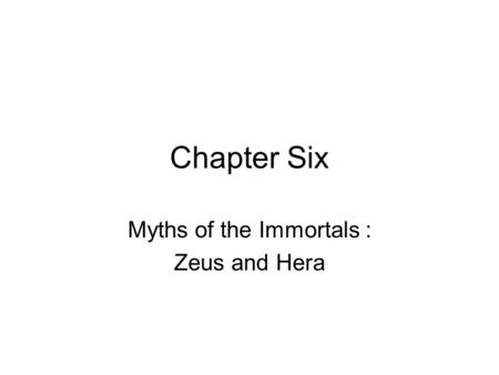 Myths of the Immortals : Zeus and Hera