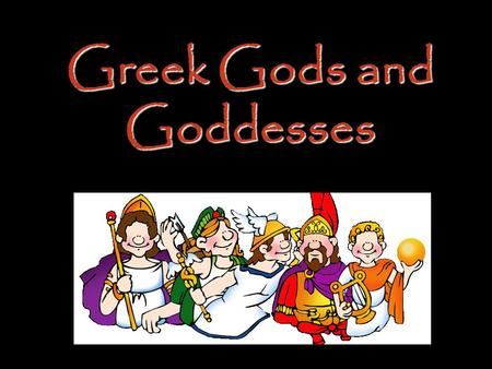 Greek Gods and Goddesses. Zeus Jupiter Supreme ruler of the gods Supreme ruler of the gods God of all Gods; lord of the skies God of all Gods; lord of.