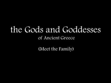 The Gods and Goddesses of Ancient Greece (Meet the Family)