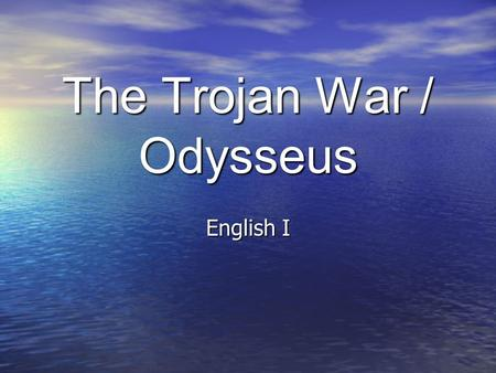 The Trojan War / Odysseus