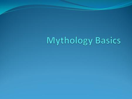 "What is ""Greek Mythology?"" A myth is a story, originally religious in nature, told by a particular cultural group in order to explain a natural or cosmic."