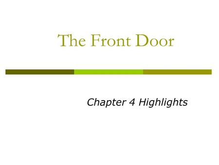 The Front Door Chapter 4 Highlights. First Impressions/Moment of Truth  The Parking Lot  The Front Door  Warm and Welcome Relationship with Guest starts.