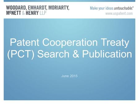 June 2015 Patent Cooperation Treaty (PCT) Search & Publication.