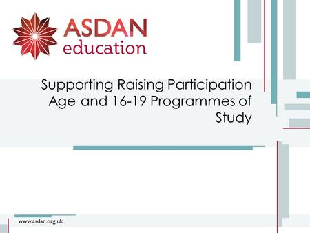Supporting Raising Participation Age and 16-19 Programmes of Study.