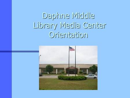 Daphne Middle Library Media Center Orientation. 2 Objectives Students will: 1. know the basic types of reference work found in a media center; 2. know.
