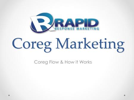 Coreg Marketing Coreg Flow & How It Works. What is Coreg? Co-registration or coreg as it's often referred to is the process of showing advertisement products.