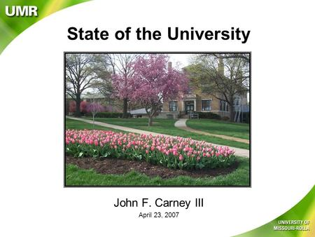 State of the University John F. Carney III April 23, 2007.