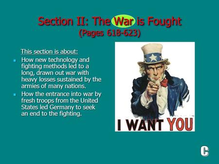 Section II: The War is Fought (Pages 618-623) This section is about: This section is about: How new technology and fighting methods led to a long, drawn.