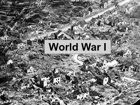 World War I.  Started on July 28, 1914  Ended November 11, 1918  Almost 8 million died because of the war › Russia having the most : 1.7 million 