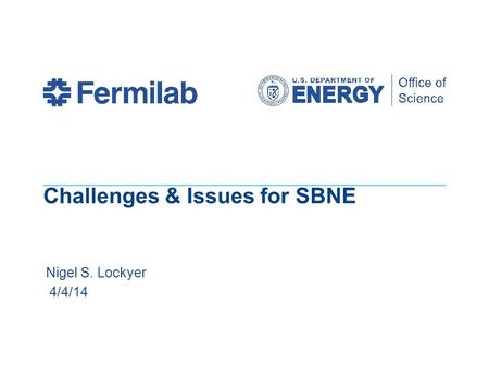 Challenges & Issues for SBNE Nigel S. Lockyer 4/4/14.