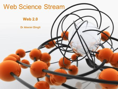 1 Dr Alexiei Dingli Web Science Stream Web 2.0. 2 We'll implement a voting mechanism Using AJAX Web 2.0.