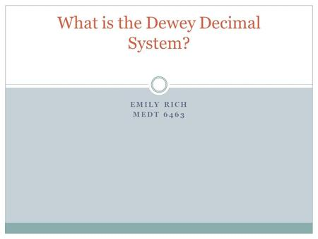 What is the Dewey Decimal System?