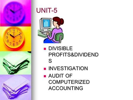 UNIT-5 DIVISIBLE PROFITS&DIVIDENDS INVESTIGATION