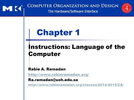 Chapter 1 Instructions: <strong>Language</strong> of the <strong>Computer</strong> Rabie A. Ramadan