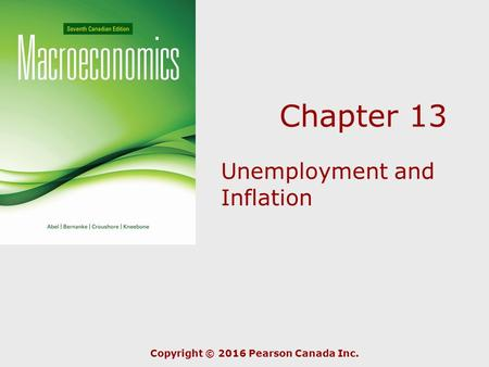 Chapter 13 Unemployment and Inflation Copyright © 2016 Pearson Canada Inc.