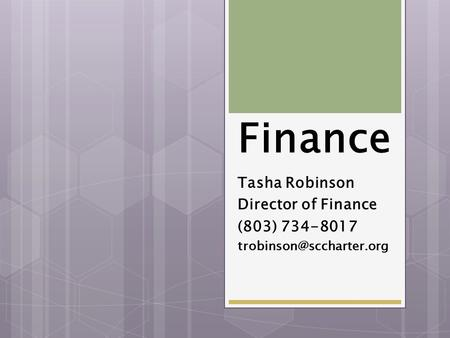 Finance Tasha Robinson Director of Finance (803) 734-8017