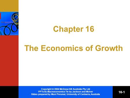 Copyright  2004 McGraw-Hill Australia Pty Ltd PPTs t/a Macroeconomics 7/e by Jackson and McIver Slides prepared by Muni Perumal, University of Canberra,
