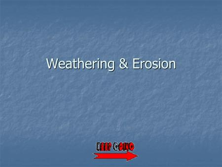 Weathering & Erosion. What is weathering? Weathering is a set of physical, chemical and biological processes that change the physical and chemical properties.