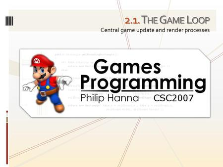 2.1. T HE G AME L OOP Central game update and render processes.