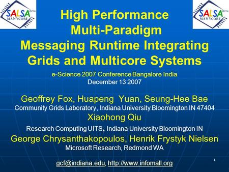 1 High Performance Multi-Paradigm Messaging Runtime Integrating Grids and Multicore Systems e-Science 2007 Conference Bangalore India December 13 2007.