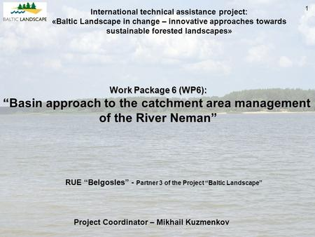 International technical assistance project: «Baltic Landscape in change – innovative approaches towards sustainable forested landscapes» Work Package 6.