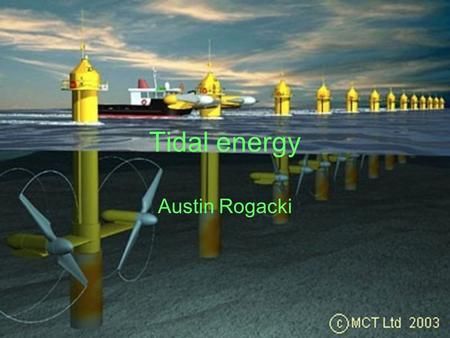 Tidal energy Austin Rogacki. Wave energy Wave energy, it is efficient and uses only the natural motion of the water. It works by pushing air in and out.