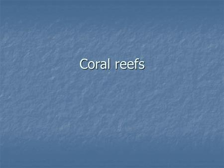 Coral reefs. Basic structure The ability of coral to build a massive wave-resistant structure is crucial to the survival of many of the animal and plant.