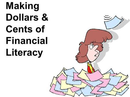 Making Dollars & Cents of Financial Literacy 1. Prisone r with debts SoroptimistsCEAQCS Break the poverty cycle 2.