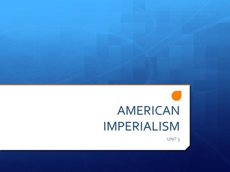 "AMERICAN IMPERIALISM UNIT 3. Time to test your memories…  How many empires can you name? What was the ""mother country"" of those empires?  Why did these."