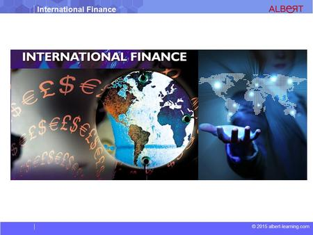 © 2015 albert-learning.com International Finance.