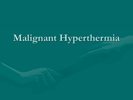 Malignant Hyperthermia. What is it?What is it? –Malignant hyperthermia (MH) was the name given to a type of severe reaction under general anesthesia that.