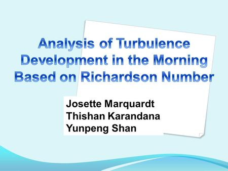 Analysis of Turbulence Development in the Morning