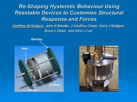 Re-Shaping Hysteretic Behaviour Using Resetable Devices to Customise Structural Response and Forces Geoffrey W Rodgers, John B Mander, J Geoffrey Chase,