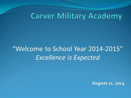 "August 21, 2014 ""Welcome to School Year 2014-2015"" Excellence is Expected."