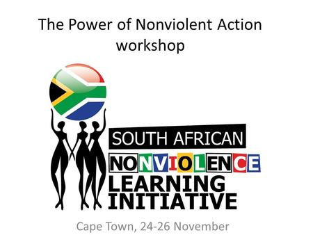 The Power of Nonviolent Action workshop Cape Town, 24-26 November.