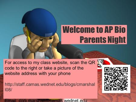 Welcome to AP Bio Parents Night For access to my class website, scan the QR code to the right or take a picture of the website address with your phone.