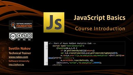 JavaScript Basics Course Introduction Svetlin Nakov Technical Trainer  Software University