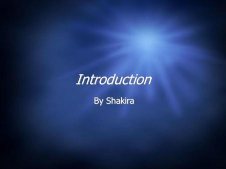 Introduction By Shakira. Money & Trade How does money change us? Is that you want some thing really bad and you say how much do you want for that and.