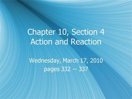 Chapter 10, Section 4 Action and Reaction