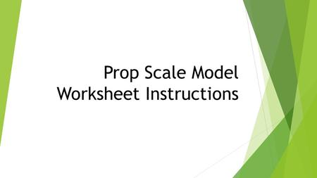 Prop Scale Model Worksheet Instructions