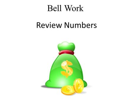 Bell Work Review Numbers. Announcement Visitor: 二月十六日 星期四 Portfolio Book Check: 二月十六日 星 期四 Unit 4 exam: 二月二十三日 星期四 考试 kǎo shì.