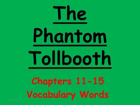 The Phantom Tollbooth Chapters 11-15 Vocabulary Words 11/17/20151.