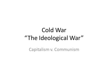 an introduction to the conflict in ideologies between capitalism and communism Darwinism's spread and the relationship between communism and capitalism the conflict between communism and capitalism is really these ideologies gave.