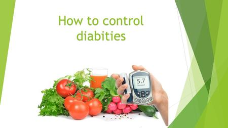 How to control diabities. What's diabities ? Diabetes is a chronic condition in which the levels of glucose (sugar) in the blood are too high. Blood glucose.