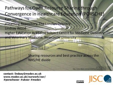 Pathways for Open Resource Sharing through Convergence in Healthcare Education (PORSCHE) Kate Lomax eLearning Repository, The London Deanery Lindsay Wood.