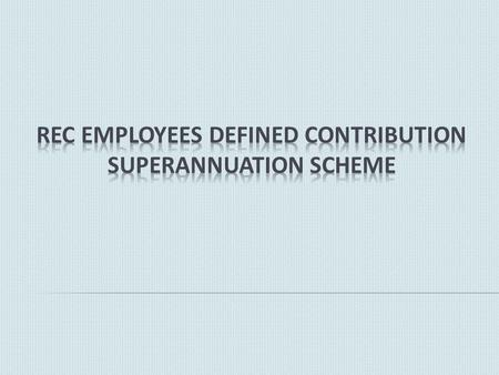  ISSUED VIDE O.M DATED 26.11.2008 – SUPERANNUATION BENEFITS 30% OF BASIC.  SUPERANNUATION BENEFITS TO INCLUDE P.F, GRATUITY, PRMS AND PENSION.