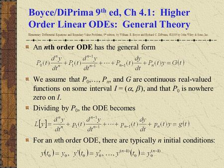 Boyce/DiPrima 9th ed, Ch 4.1: Higher Order Linear ODEs: General Theory Elementary Differential Equations and Boundary Value Problems, 9th edition, by.