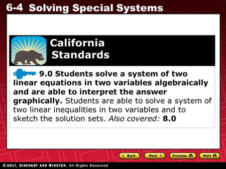 6-4 Solving Special Systems 9.0 Students solve a system of two linear equations in two variables algebraically and are able to interpret the answer graphically.