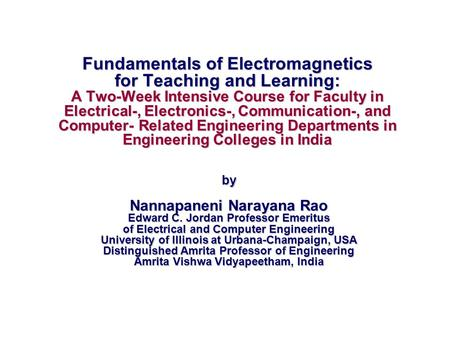 Fundamentals of Electromagnetics for Teaching and Learning: A Two-Week Intensive Course for Faculty in Electrical-, Electronics-, Communication-, and Computer-